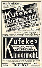 R. Kufeke Hamburg / Wien KUFEKE`S KINDERMEHL Historische Reklame von 1901