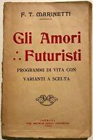 Futurismo F.T.Marinetti Gli amori futuristi editrice Guelfi 1922