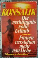 Der verhangnis volle Urlaub - Frauen verstehen mehr von Liebe by Konsalik - ER