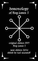 Demonology : Of King James I by King James (2016, Paperback)