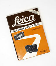 Leica The First Fifty Years by G. Rogliatti 2nd. Edition 1977 HC DJ Illustrated