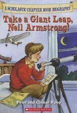 Take a Giant Leap, Neil Armstrong! (Before I Made History) Roop, Peter, Roop, C