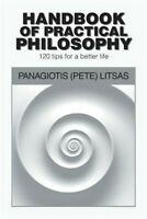 Handbook of Practical Philosophy: 120 Tips for a Better Life (Paperback or Softb