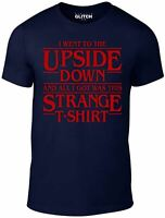 I Went to the Upside Down T Shirt - Funny t-shirt stranger sci fi 80s things tv