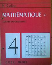 MATHEMATIQUE 4e Edition expériementale, Fascicules 1 et 2, par E. GALION, OCDL