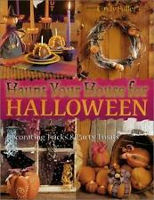 Haunt Your House for Halloween : Decorating Tricks and Party Treats by Cindy...