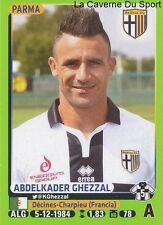 385 ABDELKADER GHEZZAL ALGERIA PARMA.FC STICKER CALCIATORI 2015 PANINI