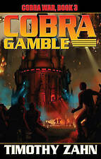 COBRA GAMBLE : COBRA WAR, BOOK 3 - Timothy Zahn (Hardback, 2012, Free Postage)