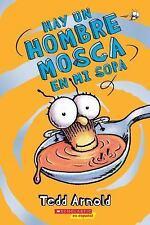 HAY UN HOMBRE MOSCA EN MI SOPA / THERE'S A FLY GUY IN MY SOUP!