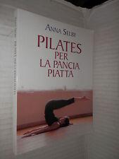 PILATES PER LA PANCIA PIATTA Anna Selby Mondolibri 2007 libro manuale corso di