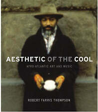 Aesthetic of the Cool: Afro-Atlantic Art and Music, Stokes Sims, Lowery, Thompso