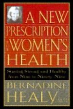 """A New Prescription for Women's Health"" by Bernadine Healy, M.D., Hardcover 1995"