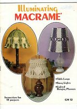 ILLUMINATING MACRAME Make15 TABLE LIGHTS Swag  Lights LIGHTED HANGERS PATTERNS