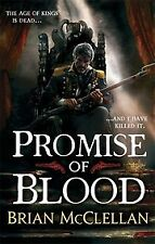 Promise of Blood: Book 1 in the Powder Mage tril, McClellan, Brian, New