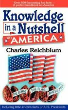 Knowledge in a Nutshell on America by Reichblum, Charles