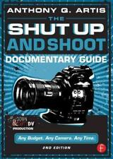 THE SHUT UP AND SHOOT DOCUMENTARY GUIDE - ARTIS, ANTHONY Q. - NEW PAPERBACK BOOK