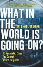 What in the World Is Going On? / 10 Bible Clues to What's Going On: Dr Jeremiah