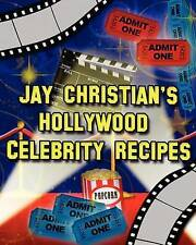 Jay Christian's Hollywood Celebrity Recipes by Christian, Jay -Paperback