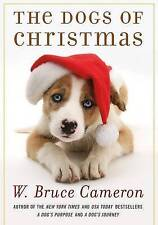 THE DOG'S OF CHRISTMAS  - W. Bruce Cameron - Lovely Condition.