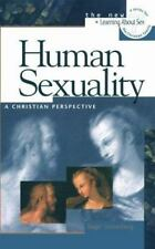 Human Sexuality: A Christian Perspective (Learning About Sex Series)