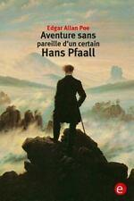 Aventure Sens Pareille d'un Certain Hans Pfaall by Edgar Allan Poe (2016,...