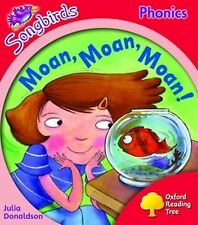 Oxford Reading Tree: Level 4: Songbirds: Moan, Moan, Moan! by Julia Donaldson, Clare Kirtley (Paperback, 2008)