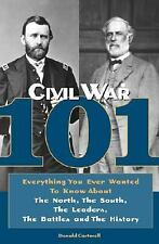 Civil War 101 by Donald Cortmell (Civil War,Lee,Grant,Jackson,Meade,Dixie)