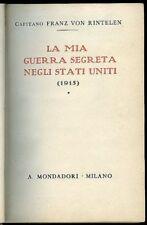 La mia guerra segreta negli Stati Uniti (1915). Franz Von Rintelen. Mondadori 19