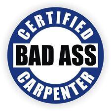 Certified Bad Ass Carpenter Hard Hat Sticker Helmet Decal Motorcycle Label