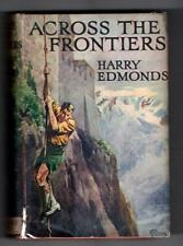 Across the Frontiers by Harry Edmonds (First Edition) Hubin Listed, File Copy