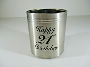 Stubby Holder Metal insulated Happy 21st Birthday 10cm tall x 9cm Diameter