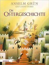 Die Ostergeschichte von Pater Anselm Grün (2012, Gebundene Ausgabe)