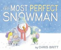 The Most Perfect Snowman by Britt, Chris , Hardcover