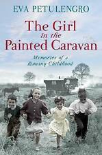 The Girl in the Painted Caravan: Memories of a Romany Childhood (The Pan Real Li