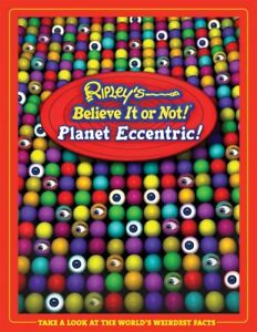 Brand New Ripley's Believe It Or Not! Planet Eccentric Hardcover – Oct 1, 2005