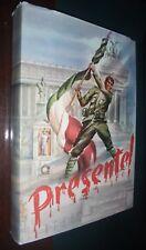 Aa.Vv.; PRESENTE ! (Ignoto militi); Eroi Guerra Battaglie Soldati ecc...; 1958