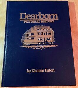 1984 DEARBORN MICHIGAN PICTORIAL HISTORY BOOK HC ELEANOR EATON DEARBORN COC NICE