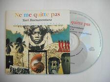 YURI BUENAVENTURA : NE ME QUITTE PAS ♦ CD SINGLE PORT GRATUIT ♦