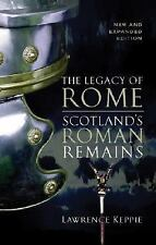The Legacy of Rome: Scotland's Roman Remains-ExLibrary