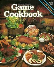 GAME COOKBOOK BY GERALDINE STEINDLER COMPLETELY REVISED & EXPANDED 1985 EDITION