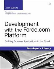 Development with the Force.com Platform: Building Business Applications in the