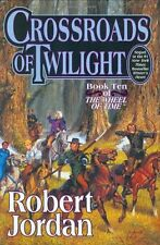 Crossroads of Twilight (The Wheel of Time, Book 10) by Robert Jordan