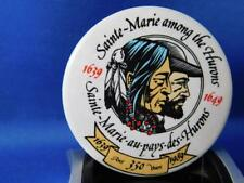 SAINTE MARIE OF THE HURONS 1639 1989 BUTTON VINTAGE SOUVENIR COLLECTOR PIN BACK