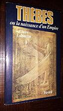 THEBES - Ou la naissance d'un empire - Claire Lalouette 1986 - Egyptologie