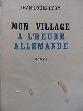 MON VILLAGE A L'HEURE ALLEMANDE JEAN LOUIS BORY ETD 1945