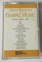 Great Moments In Gospel Music Vol III Cassette 1988 Great Moments Tape