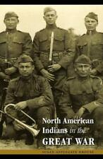 North American Indians in the Great War. Krouse, Applegate 9780803227934 New.#