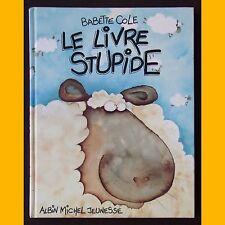 LE LIVRE STUPIDE Babette Cole 1989