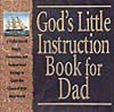 God's Little Instruction Book for Dad: A Collection of Simple, Humorous, and Ins