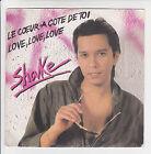 """SHAKE Vinyle 45T 7"""" LE COEUR A COTE DE TOI - LOVE LOVE LOVE - CARRERE 49833 RARE"""